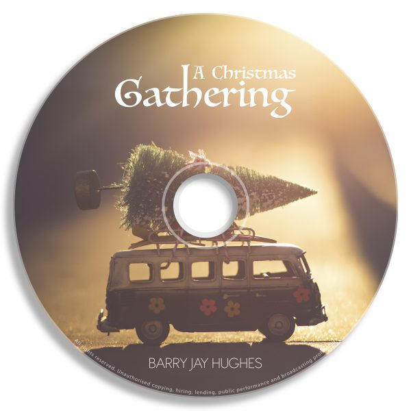 A Christmas Gathering - Live Christmas Album by Barry Jay Hughes