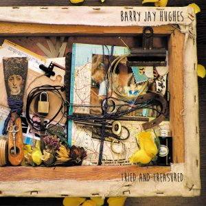 Tried & Treasured - Barry Jay Hughes