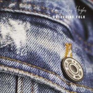 Gathering Folk - Live Album by Barry Jay Hughes. Recorded in Carrickmacross